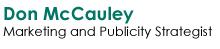 Don McCauley Marketing Strategist Publicity Strategist -